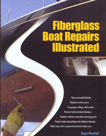 Fiberglass Boat Repairs Illustrated